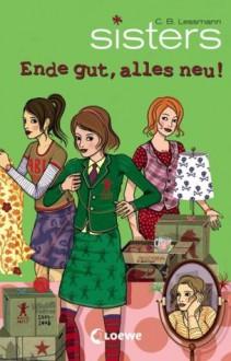 Ende gut, alles neu! - C.B. Lessmann, Eva Schöffmann-Davidov