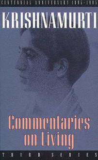 Commentaries on Living: Third Series - Jiddu Krishnamurti