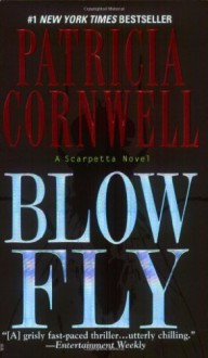 Blow Fly (Kay Scarpetta) - Patricia Cornwell