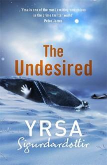 The Undesired by Yrsa Sigurdardottir (2015-10-22) - Yrsa Sigurdardóttir