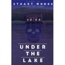 Under the Lake (Hardcover) - Stuart Woods (Author)