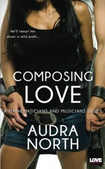 Composing Love - Audra North