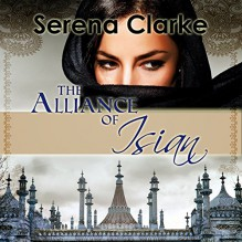 The Alliance of Isian: The Isian Series, Book 2 - Serena Clarke,Carolyn Kashner,Red Mountain Shadows Publishing