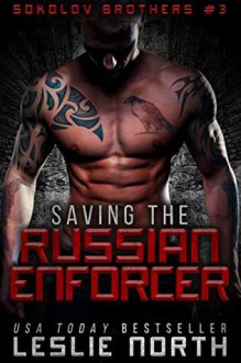 Saving the Russian Enforcer - Leslie North