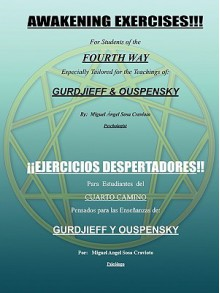 Awakening Exercises: For Students of the Fourth Way: for the teachings of Gurdjieff and Ouspensky - Miguel Angel Sosa