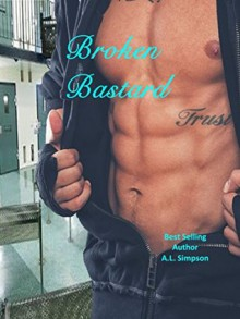 Broken Bastard (Broken Series Book 1) - A.L. Simpson