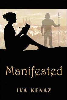Manifested - Iva Kenaz