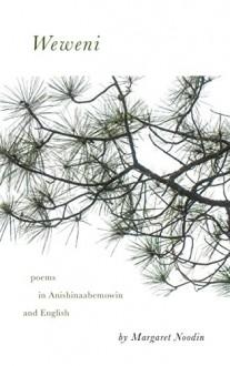 Weweni (Made in Michigan Writers Series) - Margaret Noodin