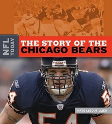 The Story of the Chicago Bears - Nate LeBoutillier