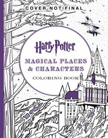 Harry Potter Magical Places & Characters Coloring Book - Scholastic