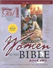 Women of the Bible: Book Two - Wayne Barber, Eddie Rasnake, Richard L. Shepherd