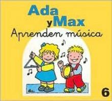 Ada y Max aprenden musica - Anna Fite