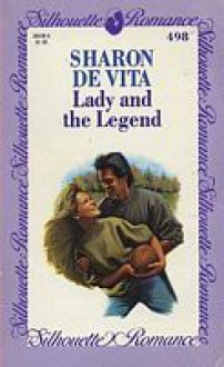 Lady and the Legend (Silhouette Romance, #498) - Sharon De Vita