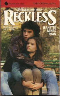 Reckless: A Teenage Love Story - Jeanette Mines Ryan, Jeanette Mines