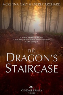 The Dragon's Staircase (Kyndall Family Thrillers Book 1) - Everly Archard,McKenna Grey