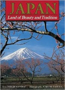 Japan Land of Beauty & Tradition - Philip Sandoz