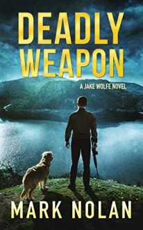 Deadly Weapon - Mark Nolan