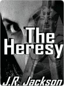 The Heresy - J.R. Jackson