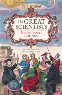 The Great Scientists in Bite-Sized Chunks - Nicola Chalton, Meredith MacArdle