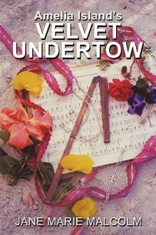 Amelia Island's Velvet Undertow - Jane Marie Malcolm