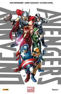 Uncanny Avengers Vol. 1: Nouvelle Union (Uncanny Avengers (2012-2014)) (French Edition) - Rick Remender, Laura Martin, Larry Molinar, John Cassaday, Mark Morales, Olivier Coipel, Jérémy Manesse