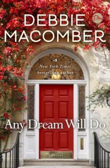Any Dream Will Do: A Novel - Debbie Macomber