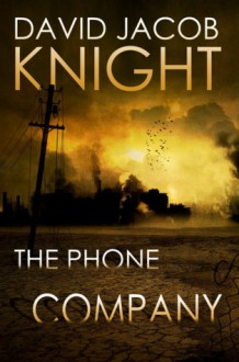 The Phone Company - David Jacob Knight, D.L. Snell