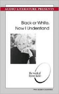 Black or White, Now I Understand - Byron Katie
