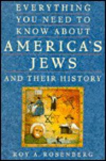 Everything You Need to Know about America's Jews and their History - Roy Rosenberg