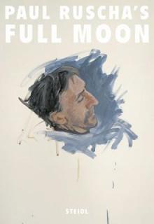 Paul Ruscha's Full Moon - Paul Ruscha
