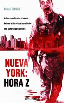 Nueva York: Hora Z - Craig DiLouie