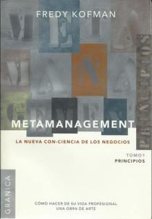 Metamanagement Principios Tomo 1. La nueva Con-Ciencia de los Negocios - Fredy Kofman