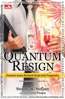 QUANTUM RESIGN: Formula Aman Berhenti Kerja & Jadi Pengusaha - Sonny Alfa (Sonny B Sofjan)