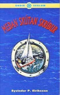 Meðan skútan skríður - Eyvindur P. Eiríksson