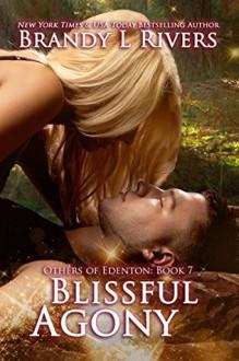 Blissful Agony (Others of Edenton Book 7) - Tara Shaner,Brandy L. Rivers