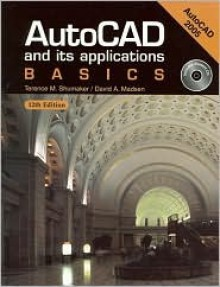 AutoCAD and Its Applications - Terence M. Shumaker, David A. Madsen