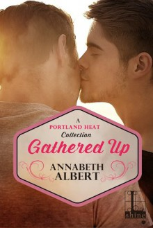 Gathered Up - Annabeth Albert