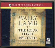 The Hour I First Believed by Wally Lamb Unabridged CD Audiobook - Wally Lamb, George Guidall