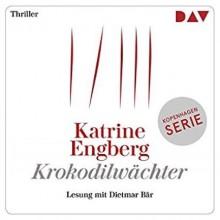 Krokodilwächter - Katrine Engberg, Dietmar Bär