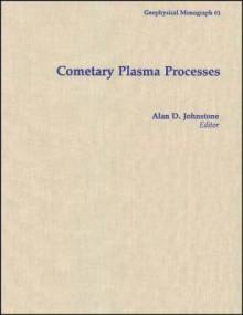 Cometary Plasma Processes - Alan D. Johnstone