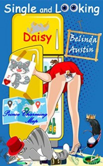 Single and Looking Daisy: A Funny Laugh Out Loud Feel Good Summer Read - Belinda Austin