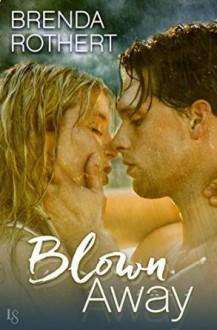Blown Away - Brenda Rothert