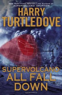 All Fall Down - Harry Turtledove
