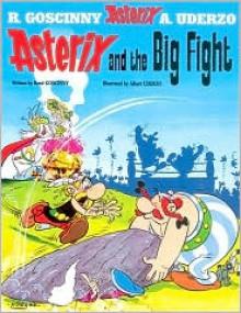 Asterix and the Big Fight - René Goscinny, Albert Uderzo
