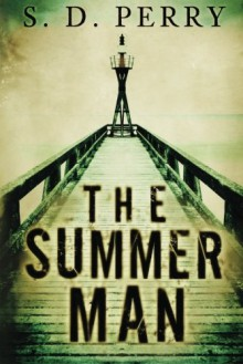 The Summer Man - S.D. Perry