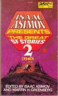 Isaac Asimov Presents the Great SF Stories 2: 1940 - Edmond Hamilton, Clifford D. Simak, Isaac Asimov