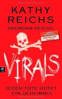 VIRALS - Jeder Tote hütet ein Geheimnis - Kathy Reichs, Andreas Helweg