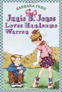 Junie B. Jones Loves Handsome Warren (Junie B. Jones, No. 7) - Barbara Park