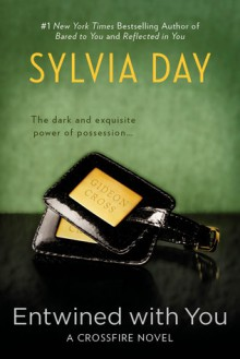 Entwined with You (Crossfire, #3) - Sylvia Day