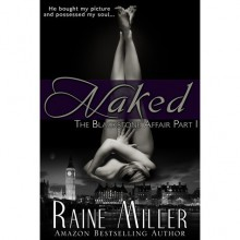 Naked (The Blackstone Affair, #1) - Raine Miller